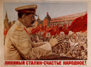 Figure 5: Beloved Stalin is the people:s happiness. 1949